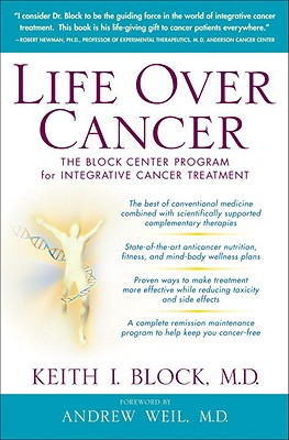 Life Over Cancer By Block, Keith I., M.D./ Weil, Andrew (FRW)
