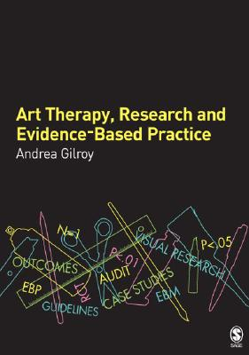 Art Therapy, Research and Evidence-Based Design By Gilroy, Andrea (EDT)