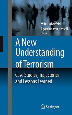 A New Understanding of Terrorism By Haberfeld, M. R. (EDT)/ Von Hassell, Agostino (EDT)